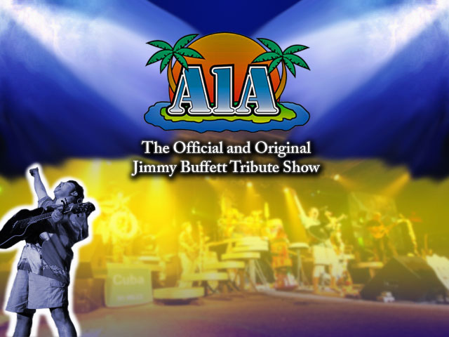 A1A : Jimmy Buffet Tribute Band - 1-800-689-2263